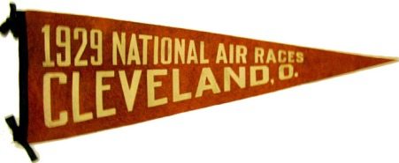Pennant from 1929 Cleveland Air Races. Courtesy of Bill Meixner.