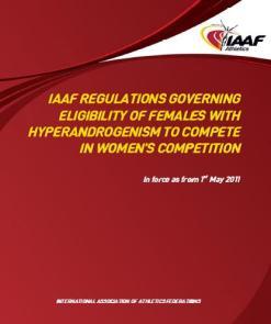IAAF Hyperandrogenism Regulations, 2011.