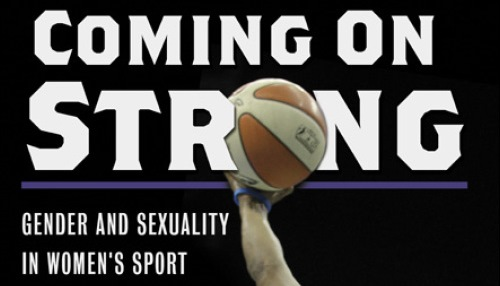 Coming on strong gender and sexuality