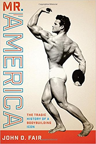 Mercedes Of Austin >> Review of Mr. America: The Tragic History of a Bodybuilding Icon | Sport in American History